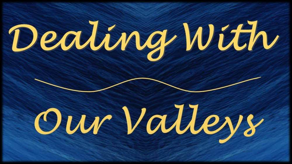 Dealing With Our Valleys Image